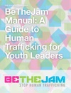 BeTheJam Manual A Guide To Human Trafficking For Youth Leaders