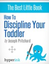 How To Discipline Your Toddler