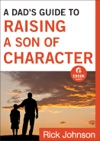 A Dads Guide To Raising A Son Of Character Ebook Shorts