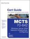 MCTS 70-642 Cert Guide Windows Server 2008 Network Infrastructure Configuring