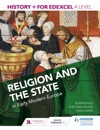 History For Edexcel A Level Religion And The State In Early Modern Europe