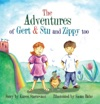 The Adventures Of Gert  Stu And Zippy Too