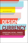 Design Currency Understand Define And Promote The Value Of Your Design Work