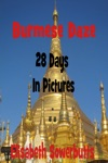 Burmese Daze Myanmar In 28 Photos - Highlights Of MyanmarBurma From A Tourists Eye