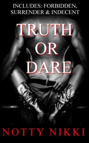 Truth or Dare Includes Forbidden Surrender  Indecent