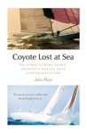 Coyote Lost At Sea  The Story Of Mike Plant Americas Daring Solo Circumnavigator