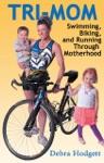 Tri Mom Swimming Biking And Running Through Motherhood