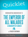 Quicklet On Siddhartha Mukherjees The Emperor Of All Maladies A Biography Of Cancer