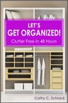 Lets Get Organized Clutter Free In 48 Hours Fast  Easy Ways To Declutter Your Home Stay Organized  Simplify Your Life