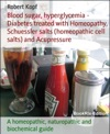 Blood Sugar Hyperglycemia - Diabetes Treated With Homeopathy Schuessler Salts Homeopathic Cell Salts And Acupressure