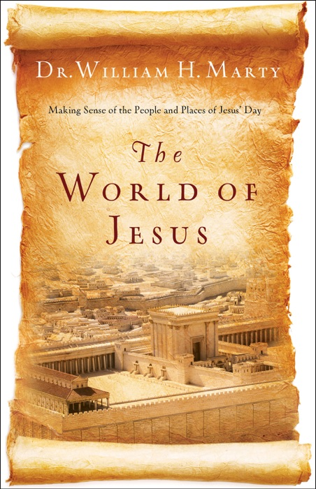 The World of Jesus Dr William H Marty Book
