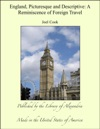 England Picturesque And Descriptive A Reminiscence Of Foreign Travel