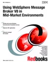 Using WebSphere Message Broker V8 In Mid-Market Environments