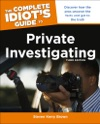 The Complete Idiots Guide To Private Investigating Third Edition