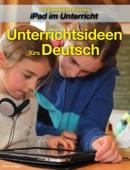 iPad- Unterrichtsideen für den Deutschunterricht