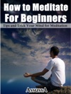 How To Meditate For Beginners Tips And Trick Your Mind For Meditation