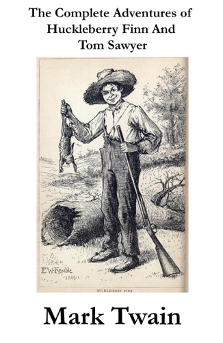 The Complete Adventures of Huckleberry Finn And Tom Sawyer Unabridged