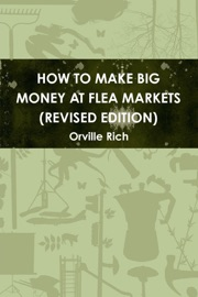 HOW TO MAKE BIG MONEY AT FLEA MARKETS