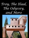 Troy The Iliad The Odyssey And More