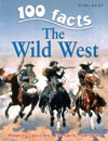 100 Facts Wild West