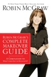 Robin McGraws Complete Makeover Guide