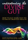 Understanding The Divine Gut How To Eat Your Way To Ultimate Digestive Health