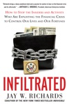 Infiltrated How To Stop The Insiders And Activists Who Are Exploiting The Financial Crisis To Control Our Lives And Our Fortunes