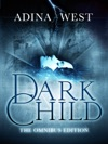 Dark Child The Awakening Omnibus Edition