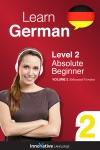 Learn German -  Level 2 Absolute Beginner Enhanced Version