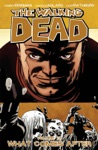 The Walking Dead Vol 18 What Comes After