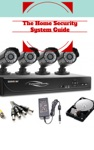 The Home Security System Guide - How To Pick The Best Home Security System