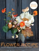 The Flower Recipe Book - Alethea Harampolis & Jill Rizzo Cover Art