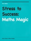 Stress To Success Maths Magic