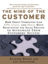 The Mind Of The Customer How Great Companies Like UPS Lexus And Nokia Have Reinvented The Sales Process To Accelerate Their Customers Success