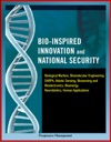 Bio-Inspired Innovation And National Security Biological Warfare Biomolecular Engineering DARPA Abiotic Sensing Biosensing And Bioelectronics Bioenergy Neurobiotics Human Applications