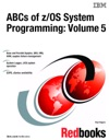 ABCs Of ZOS System Programming Volume 5