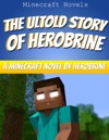 The Untold Story Of Herobrine