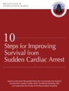 Ten Steps For Improving Survival From Sudden Cardiac Arrest