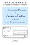 An Etymological Dictionary Of Persian  English And Other Indo-European Languages Vol 1