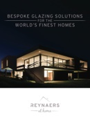 Reynaers at Home. Bespoke Glazing Solutions for the World's Finest Homes.