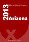 Arizona Rules Of Criminal Procedure 2013