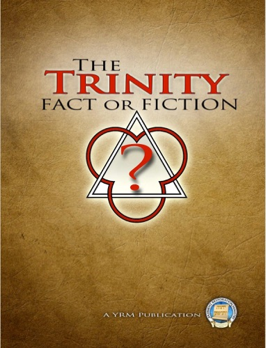 The Trinity Fact or Fiction