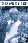 Our Wild Card A Parents Perspective Of Pervasive Developmental Disorder On The Autism Spectrum