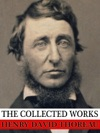 The Collected Works Of Henry David Thoreau
