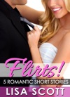 Flirts 5 Romantic Short Stories