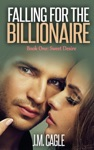 Falling For The Billionaire Book One Sweet Desire