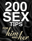 200 Sex Tips for Him and Her
