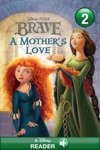 Brave A Mothers Love