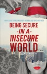 Being Secure In A Insecure World