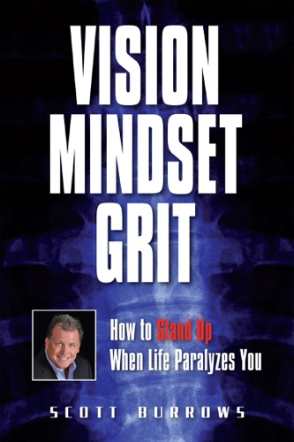 Vision Mindset Grit How To Stand Up When Life Paralyzes You